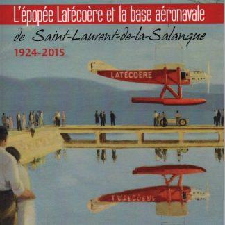 L'épopée Latécoère et la base de St Laurent de la Salanque